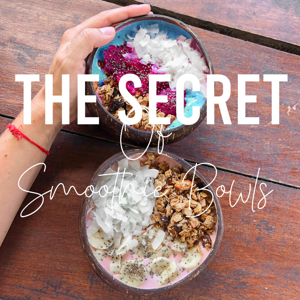 The Secret of the Best Smoothie Bowl